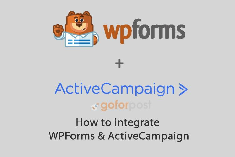 How to Integrate WPForms and ActiveCampaign