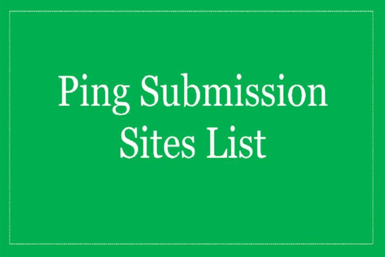 High DA Ping Submission Sites List | Ping Sharing Sites 2019